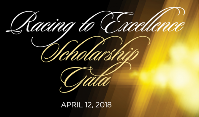 Racing to Excellence Scholarship Gala (in written script) - April 12, 2018